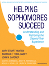 Helping Sophomores Succeed (eBook): Understanding and Improving the Second Year Experience