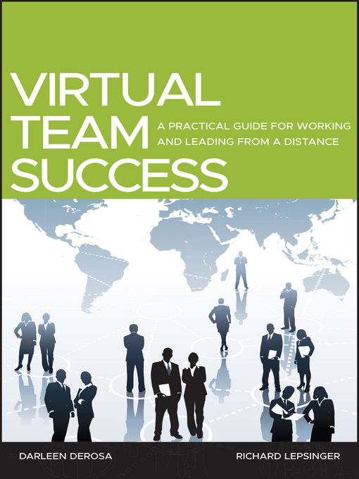 Virtual Team Success (eBook): A Practical Guide for Working and Leading from a Distance