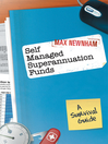 Self Managed Superannuation Funds (eBook): A Survival Guide