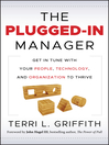 The Plugged-In Manager (eBook): Get in Tune with Your People, Technology, and Organization to Thrive
