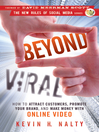 Beyond Viral (eBook): How to Attract Customers,  Promote Your Brand, and Make Money with Online Video