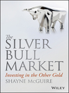 The Silver Bull Market (eBook): Investing in the Other Gold