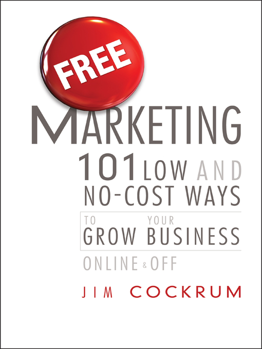 Free Marketing (eBook): 101 Low and No-Cost Ways to Grow Your Business, Online and Off