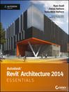 Autodesk Revit Architecture 2014 Essentials (eBook): Autodesk Official Press
