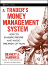 A Trader's Money Management System (eBook): How to Ensure Profit and Avoid the Risk of Ruin