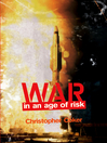 War in an Age of Risk (eBook)