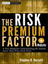 The Risk Premium Factor (eBook): A New Model for Understanding the Volatile Forces that Drive Stock Prices