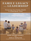 Family Legacy and Leadership (eBook): Preserving True Family Wealth in Challenging Times