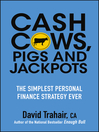 Cash Cows, Pigs and Jackpots (eBook): The Simplest Personal Finance Strategy Ever