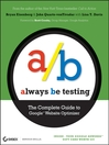 Always Be Testing (eBook): The Complete Guide to Google Website Optimizer