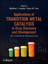Applications of Transition Metal Catalysis in Drug Discovery and Development (eBook): An Industrial Perspective