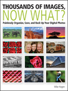 Thousands of Images, Now What (eBook): Painlessly Organize, Save, and Back Up Your Digital Photos
