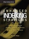 Enhanced Indexing Strategies (eBook): Utilizing Futures and Options to Achieve Higher Performance