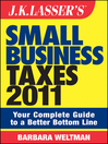 J.K. Lasser's Small Business Taxes 2011 (eBook): Your Complete Guide to a Better Bottom Line