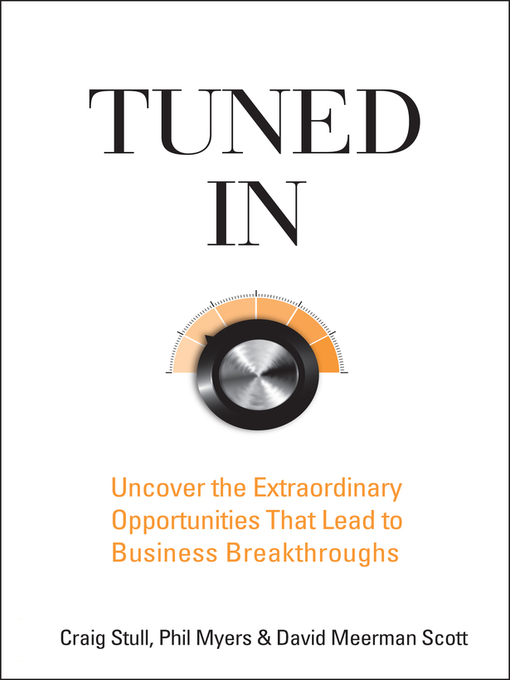 Tuned In (eBook): Uncover the Extraordinary Opportunities That Lead to Business Breakthroughs