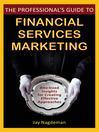 The Professional's Guide to Financial Services Marketing (eBook): Bite-Sized Insights For Creating Effective Approaches