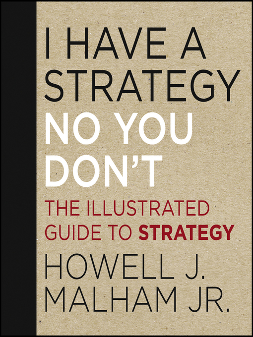 I Have a Strategy (No, You Don't) (eBook): The Illustrated Guide to Strategy