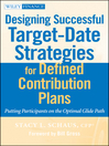 Designing Successful Target-Date Strategies for Defined Contribution Plans (eBook): Putting Participants on the Optimal Glide Path