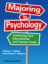Majoring in Psychology (eBook): Achieving Your Educational and Career Goals