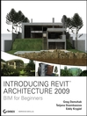 Introducing Revit Architecture 2009 (eBook): BIM for Beginners