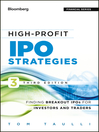High-Profit IPO Strategies (eBook): Finding Breakout IPOs for Investors and Traders
