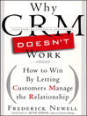 Why CRM Doesn't Work (eBook): How to Win by Letting Customers Manange the Relationship
