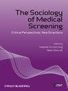 The Sociology of Medical Screening (eBook): Critical Perspectives, New Directions