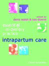 Essential Midwifery Practice (eBook): Intrapartum Care