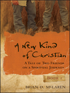 A New Kind of Christian (eBook): A Tale of Two Friends on a Spiritual Journey