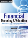 Financial Modeling and Valuation (eBook): A Practical Guide to Investment Banking and Private Equity
