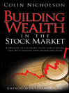 Building Wealth in the Stock Market (eBook): A Proven Investment Plan for Finding the Best Stocks and Managing Risk