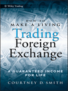 How to Make a Living Trading Foreign Exchange (eBook): A Guaranteed Income for Life