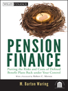 Pension Finance (eBook): Putting the Risks and Costs of Defined Benefit Plans Back Under Your Control