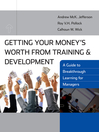Getting Your Money's Worth from Training and Development (eBook): A Guide to Breakthrough Learning for Managers