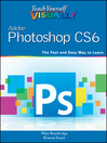 Teach Yourself VISUALLY Adobe Photoshop CS6 (eBook)