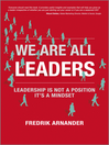 We Are All Leaders (eBook): Leadership is Not a Position, It's a Mindset