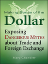 Making Sense of the Dollar (eBook): Exposing Dangerous Myths about Trade and Foreign Exchange