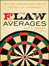 The Flaw of Averages (eBook): Why We Underestimate Risk in the Face of Uncertainty