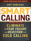 Smart Calling (eBook): Eliminate the Fear, Failure, and Rejection from Cold Calling