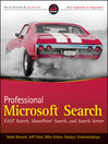 Professional Microsoft Search (eBook): FAST Search, SharePoint Search, and Search Server