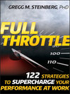 Full Throttle (eBook): 122 Strategies to Supercharge Your Performance at Work