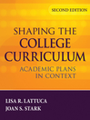Shaping the College Curriculum (eBook): Academic Plans in Context