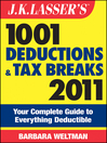 J.K. Lasser's 1001 Deductions and Tax Breaks 2011 (eBook): Your Complete Guide to Everything Deductible
