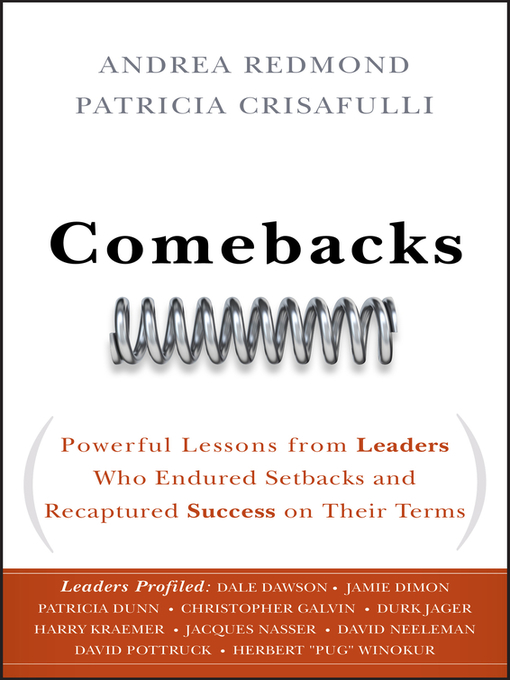 Comebacks (eBook): Powerful Lessons from Leaders Who Endured Setbacks and Recaptured Success on Their Terms