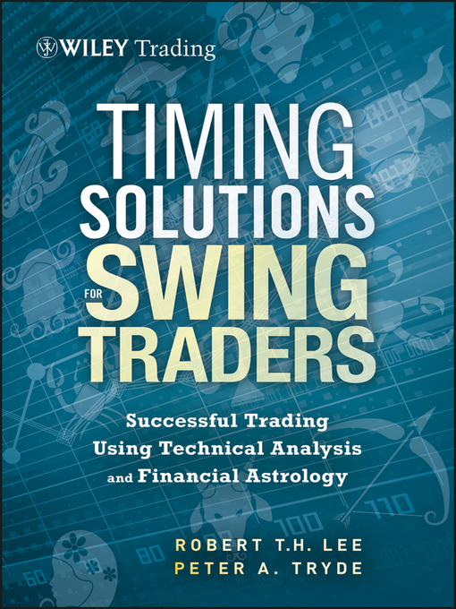 Timing Solutions for Swing Traders (eBook): A Novel Approach to Successful Trading Using Technical Analysis and Financial Astrology
