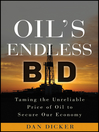 Oil's Endless Bid (eBook): Taming the Unreliable Price of Oil to Secure Our Economy