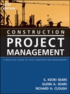 Construction Project Management (eBook): A Practical Guide to Field Construction Management