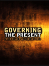 Governing the Present (eBook): Administering Economic, Social and Personal Life