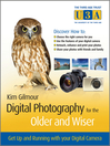 Digital Photography for the Older and Wiser (eBook): Get Up and Running with Your Digital Camera