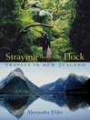 Straying from the Flock (eBook): Travels in New Zealand